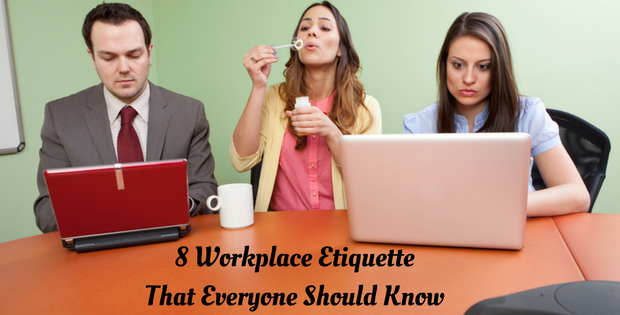8 Workplace Etiquette That Everyone Should Know