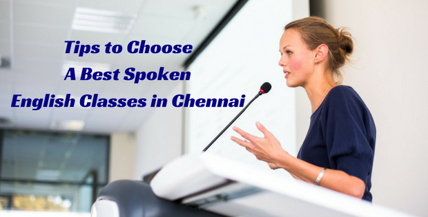 Tips to Choose a Best Spoken English Classes in Chennai